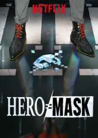 [Netflix] Hero Mask หน้ากากวีรบุรุษ SS1 ตอนที่ 1-15 ซับไทย